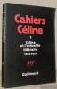 Cahier Céline 1. Céline et l'actualité littéraire 1932-1957. Texte réunis et présentés par Jean-Pierre Dauphin et Henri Godard.. CELINE, ...