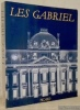 Les Gabriel ouvrage collectif présenté par Michel Gallet et Yves Bottineau..