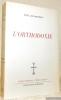 L'orthodoxie. Collection Bilbiothèque Théologique.. EVDOKIMOV, Paul.