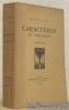 Caractères et anecdotes. Texte revu sur les éditions originales et publié avec des notes et un index par Ad. van Bever. Frontispice gravé par P. ...
