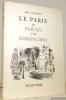 Le Paris des poètes et des romanciers. Illustrations de René Carliez. Préface du Duc de La Force.. GALLOTTI, Jean.