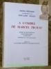 A l'ombre de Marcel Proust. Robert de Montesquiou. Sarah Bernhardt, les Rostand. Nombreuses illustrations. Préface de la Duchesse Edmée de la ...