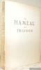 Le Hameau de Trianon. Histoire et description accompagnés de 48 planches hors texte dont 15 d'après les relevés de l'auteur, de 27 photographies et de ...
