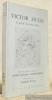 Victor Hugo tel qu'en lui-même enfin. Florilège poétique.. SALMON, André. - BERRY, André. WILD, Roger (illustrations de).