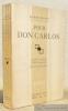 Pour Don Carlos. Avec douze gravures imprimées en couleurs d'après les aquarelles de Pierre Brissaud. Collection Byblis.. BENOIT, Pierre.