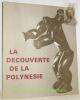 La découverte de la Polynésie. Musée de l'Homme. Janvier-Juin 1972..