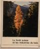 LA FORET SUISSE ET LES INDUSTRIES DU BOIS. Illustrations de R.Hainard..