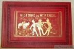 Histoire de Mr. Pencil.. TOPFFER, R.