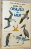 Guide des oiseaux de mer. Collection Les guides du naturaliste.. Tuck, Gerald. - Heinzel, Hermann.
