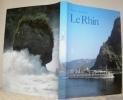 Le Rhin. Texte et  photos Robert C. Bachmann.. Bachmann, Robert C.