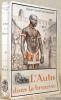 L'Auto dans la brousse. Notes d'un voyage en Afrique occidentale. Avec soixante-six illustrations photographiques hors texte, deux cartes et une ...