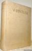 James McNeill Whistler. Savie et son oeuvre. traduit et adapté de l'ouvrage original de E. et J. Pennell avec 74 planches de gravures tiées hors ...