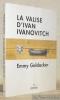 La valise d'Ivan Ivanovitch.. GOLDACKER, Emmy.