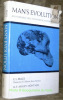 Man's Evolution. An Introduction to Physical Anthropology.. BRACE, C.L. – MATAGU, M.F.Ashley.