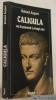 Caligula ou le pouvoir à vingt ans.. AUGUET, Roland.