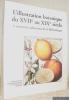 L'illustration botanique du XVIIe au XIXe siècle à travers les collections de la Bibliothèque. Collection Patrimoine de la Bibliothèque publique et ...
