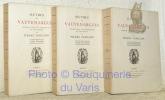 Oeuvres. Publiées avec une introduction et des notices par Pierre Varillon. Tome premier. Tome deuxième. Tome troisième.. VAUVENARGUES.