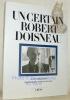 Un certain Robert Doisneau. La très véridique histoire d un photographe racontée par lui-même.. DOISNEAU, Robert.