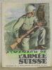 Almanach de l'Armée Suisse. Souvenir de la mobilisation de Guerre de 1939. Avec une préface du Général Henri Guisan et une introduction de Monsieur le ...