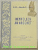 Dentelles au crochet. D.M.C. - Album No. 11-1 - D.M. C..