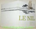 Le Nil. Des sources à la mer, des pyramides aux barrages. Photographies d'Henriette Grindat.Texte de Charles-Henri Favrod.. FAVROD, Ch.-H. - Grindat, ...