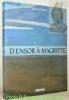 D'Ensor à Magritte. Art belge 1880 - 1940. Traduit de l'anglais par Louis Morzac. Préface de Francine-Claire Legrand. Deuxième édition revue.. PALMER, ...