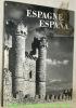 Espagne. - Espana. Photographies du Ministère de l'Information d'Espagne présentées sous la direction de Leurs Excellences M. le Ministre Gabriel ...
