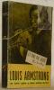 Le Roi du Jazz: Louis Armstrong.. GOFFIN, Robert.