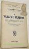 Le Vaisseau Fantome, épisode du complot de sir Roger Casement et de la révolte Irlandaise de Pâques 1916. Traduit de l'allemand par R. Jouan, ...
