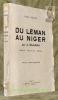 Du Léman au Niger par le Sahara. Genève - Bidon 5 - Niamey. Préface d'André Demaison.. GOUZY, René.