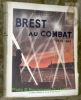 Brest au combat, 1939 - 1944. Préface de M. V. le Gorgeu. VULLIEZ, Albert.