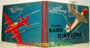 Les grands raids d'avion. Préface du Général Denain. Illustrations de Géo Ham.. Mortane, Jacques.
