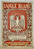 L'Aigle Blanc. Revue des questions polonaises.Janvier, MCMXVII.. KUCHARZEWSKI, Jan. - RATYNSKI, Henri.