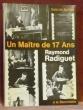 Un Maître de 17 ans, Raymond Radiguet.. Boillat, Gabriel.
