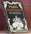 Paris Boutiques d'Hier. Musée des arts et traditions populaires 16 mai - 17 octobre 1977. (Catalogue de l'exposition)..