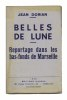 BELLES DE LUNE – REPORTAGE DANS LES BAS-FONDS DE MARSEILLE. DORIAN Jean