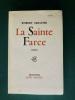 La Sainte Farce. Robert SABATIER