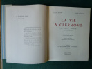 """La vie à Clermont au XVIIème siècle (1700-1790). Tome IX de la collection """"Le Bibliophile en Auvergne"""".. Pierre BALME - Louis TÉZENAS"""