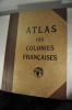 Atlas des Colonies Françaises Protectorats et Territoires sous mandat de la France. . GRANDIDIER (Guillaume, sous la dir. de).