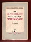 Les Grands Courants De La Pensée Mathématique . LE LIONNAIS F. , Présentés Par