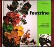 La Feutrine : Activités Créatrices et Plastiques . CHABBERT André