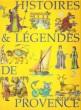 Histoires et Légendes De Provence . Anonyme