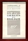 Les Grands Courants De La Biologie . ROSTAND Jean