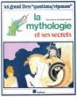 """La Mythologie et Ses Secrets : Un Grand Livre """" Questions-Réponses """" . SIMON Rémi , SASSIER Daniel"""