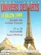 Hors Série n° 4 . Octobre 1999 . Univers Des Arts - Le Salon 1999 - Société Des artistes Français - 19 Au 28 Novembre - Espace Eiffel-Branly : ...