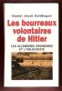 Les Bourreaux Volontaires De Hitler : Les Allemands Ordinaires et l'Holocauste . GOLDHAGEN Daniel Jonah