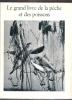 Le grand Livre de La Pêche et Des Poissons : Eau Douce - Tome 1 et 2 . Complet Réunis En Un Seul Volume . VIGNAUX F. Du , DOTTRENS E. , BERTIN Léon , ...