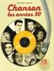 Chansons , Les Années 50 . Inclus Un CD Avec 20 Succès , Enregistrements Originaux De Piaf , Gréco , Brassens , Félix Leclerc , Léo ferré , Catherine ...