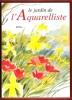 Le Jardin De L'aquarelliste . BAYS Jill