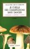 Je Cueille Des Champignons Sans Danger . DEMANGE H. , GERMAIN G. , NOTIN M.